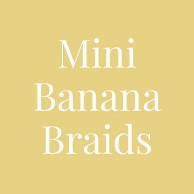 Mini Banana Braids